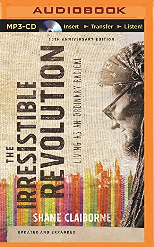 The Irresistible Revolution, Updated and Expanded: Living as an Ordinary Radical: Shane Claiborne