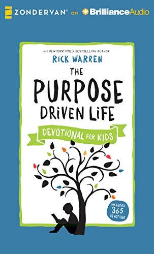 The Purpose Driven Life Devotional for Kids: Warren, Rick