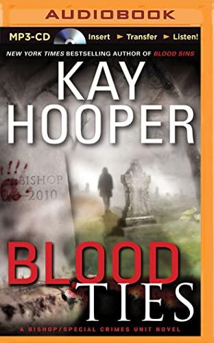 Blood Ties (Bishop/Special Crimes Unit Novels): Kay Hooper
