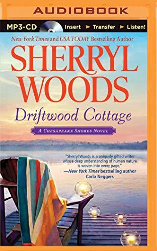 Driftwood Cottage (Chesapeake Shores Novels): Sherryl Woods