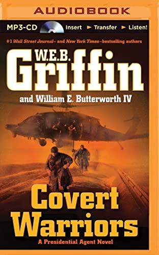 Covert Warriors: W. E. B. Griffin; William E., IV Butterworth