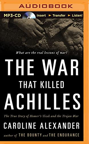 9781501284243: The War That Killed Achilles: The True Story of Homer's Iliad and the Trojan War