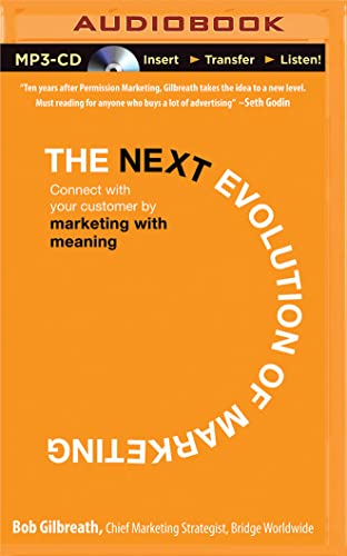 9781501284250: The Next Evolution of Marketing: Connect with Your Customers by Marketing with Meaning