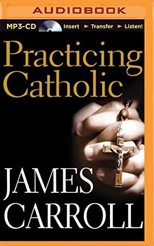 Practicing Catholic: James Carroll
