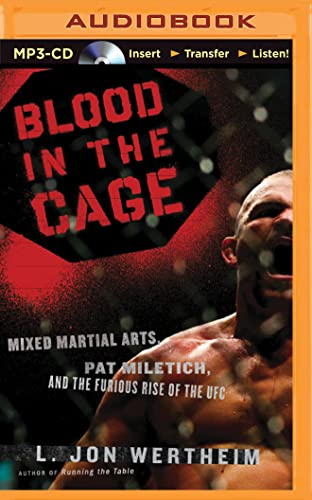Blood in the Cage: Mixed Martial Arts, Pat Miletich, and the Furious Rise of the UFC: L. Jon ...