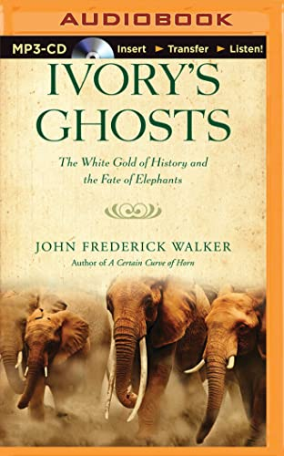 9781501285516: Ivory's Ghosts: The White Gold of History and the Fate of Elephants