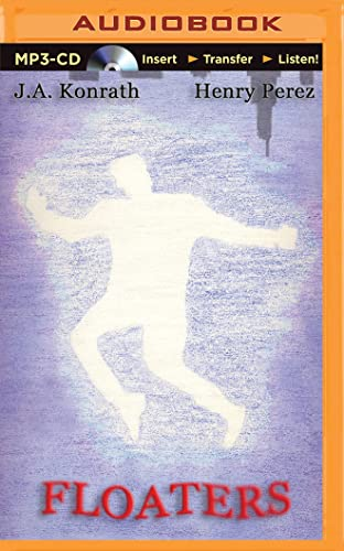 Floaters: Henry Perez; J. A. Konrath