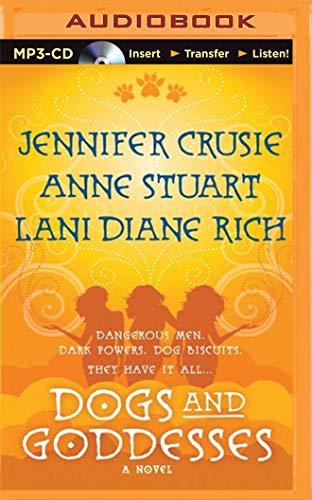 Dogs and Goddesses: Anne Stuart; Jennifer, Etc Crusie; Lani Diane Rich