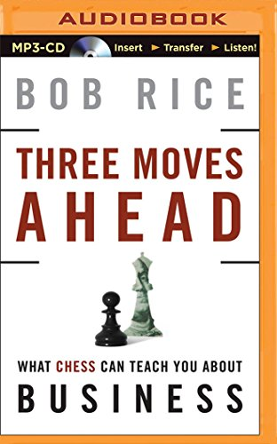 9781501286742: Three Moves Ahead: What Chess Can Teach You about Business (Even If You've Never Played)