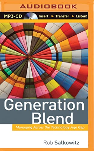 9781501286827: Generation Blend: Managing across the Technology Age Gap