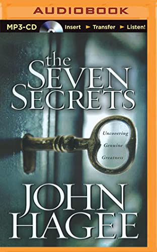 The Seven Secrets: Uncovering Genuine Greatness: John Hagee