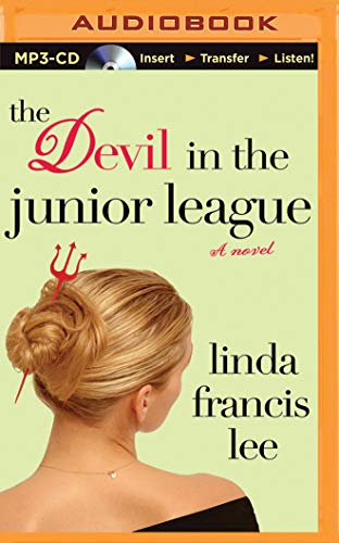 The Devil in the Junior League: Linda Francis Lee