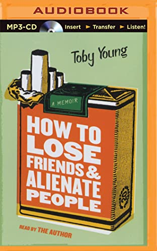 How to Lose Friends and Alienate People: Toby Young