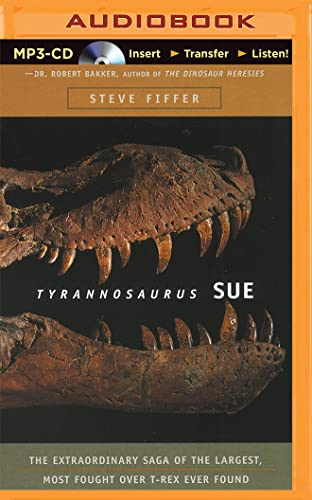 9781501288517: Tyrannosaurus Sue: The Extraordinary Saga of the Largest, Most Fought Over T-Rex Ever Found