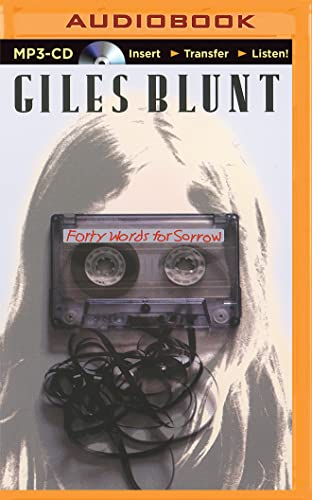 Forty Words for Sorrow: Giles Blunt