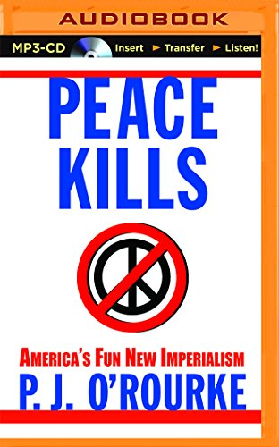 9781501290145: Peace Kills: America's Fun New Imperialism