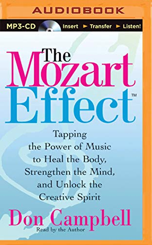 9781501290534: The Mozart Effect: Tapping the Power of Music to Heal the Body, Stregthen the Mind, and Unlock the Creative Spirit