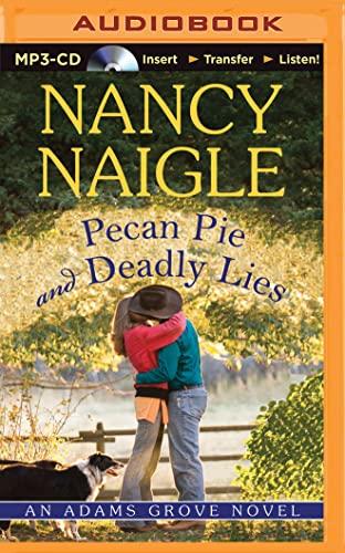 Pecan Pie and Deadly Lies (An Adams Grove Novel): Nancy Naigle