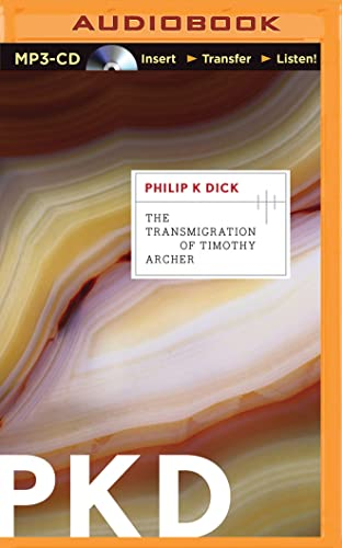 The Transmigration of Timothy Archer (Valis): Philip K. Dick