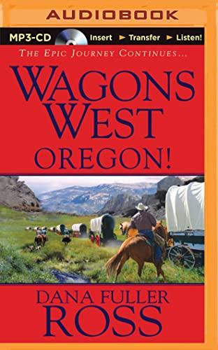 Oregon! (Wagons West): Dana Fuller Ross; Dana Fuller Ross