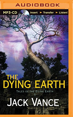 The Dying Earth (Tales of the Dying Earth Series): Jack Vance