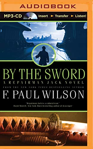 By the Sword (Repairman Jack Novels): F. Paul Wilson