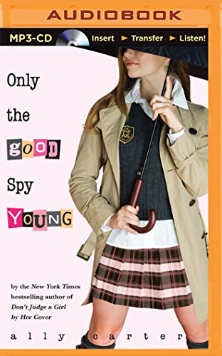 Only the Good Spy Young (Gallagher Girls): Ally Carter