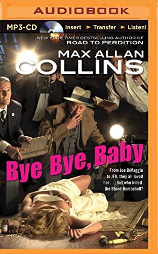 Bye Bye, Baby (Nathan Heller Series): Max Allan Collins