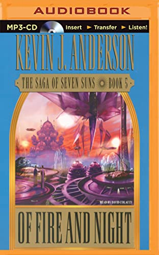 Of Fire and Night (Saga of Seven Suns): Kevin J. Anderson