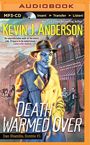Death Warmed Over (Dan Shamble, Zombie P.I. Series): Kevin J. Anderson