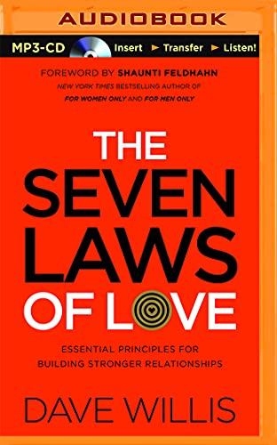 The Seven Laws of Love: Essential Principles for Building Stronger Relationships: Dave Willis