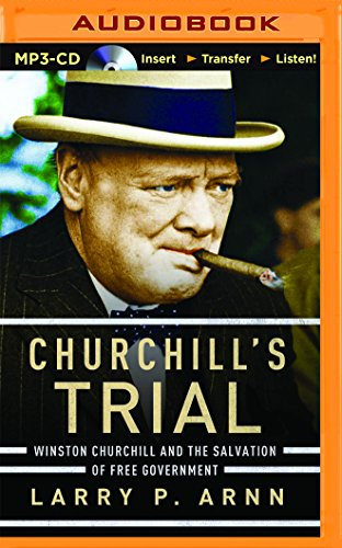 9781501299605: Churchill's Trial: Winston Churchill and the Salvation of Free Government