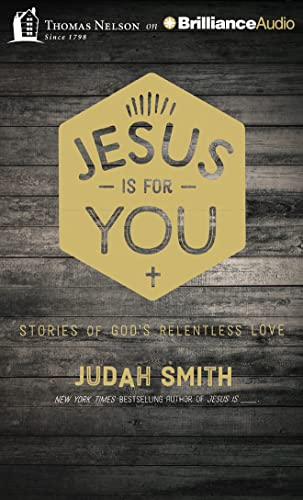 9781501299834: Jesus Is For You: Stories of God's Relentless Love