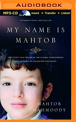 My Name Is Mahtob: A Daring Escape, a Life of Fear, and the Forgiveness That Set Me Free: Mahtob ...
