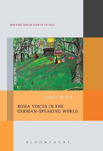 Roma Voices in the German-Speaking World (New Directions in German Studies): French, Lorely