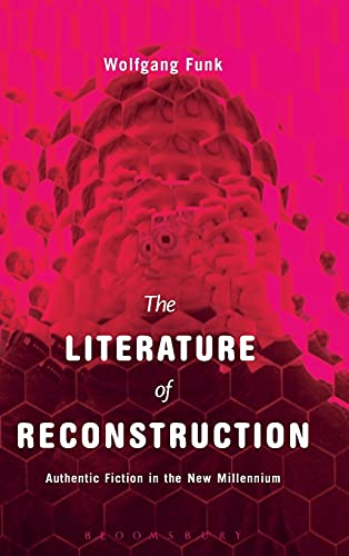 9781501306167: The Literature of Reconstruction: Authentic Fiction in the New Millennium
