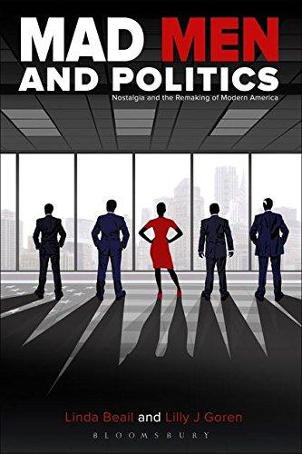 Mad Men and Politics : Nostalgia and