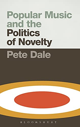 9781501307041: Popular Music and the Politics of Novelty