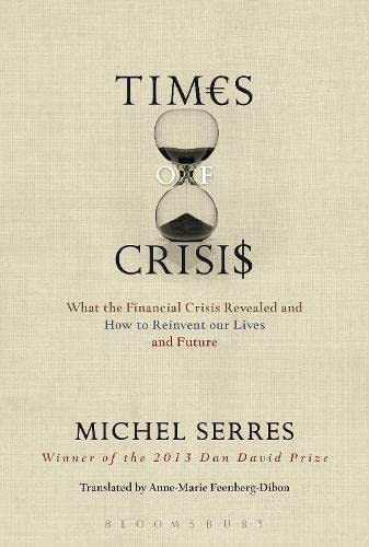 9781501307898: Times of Crisis: What the Financial Crisis Revealed and How to Reinvent our Lives and Future