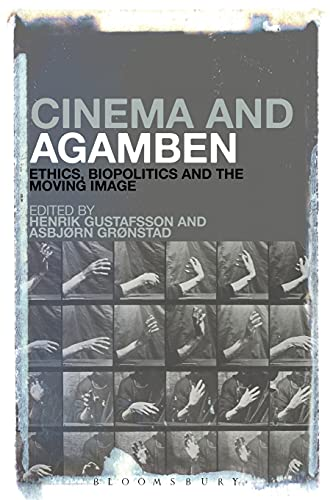 9781501308598: Cinema and Agamben: Ethics, Biopolitics and the Moving Image