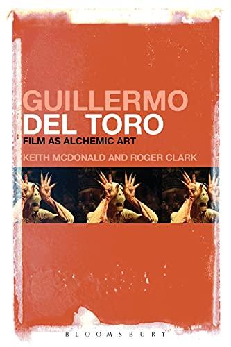 9781501308611: Guillermo del Toro: Film as Alchemic Art