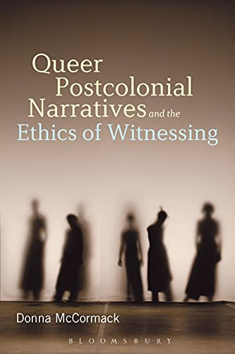 9781501310898: Queer Postcolonial Narratives and the Ethics of Witnessing