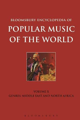 Bloomsbury Encyclopedia of Popular Music of the World: Genres: Middle East and North Africa Volume ...