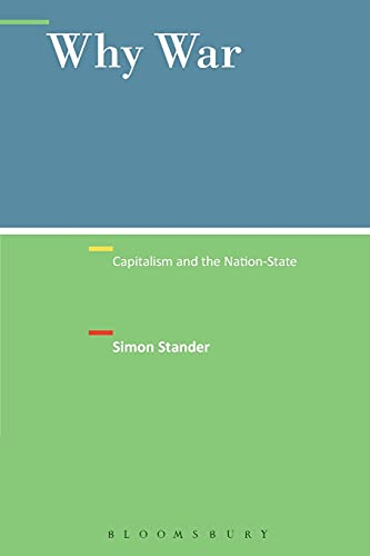9781501312687: Why War: Capitalism and the Nation-State