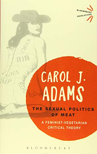 9781501312830: The Sexual Politics of Meat: A Feminist-Vegetarian Critical Theory
