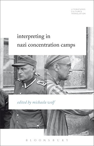 9781501313257: Interpreting in Nazi Concentration Camps (Literatures, Cultures, Translation)