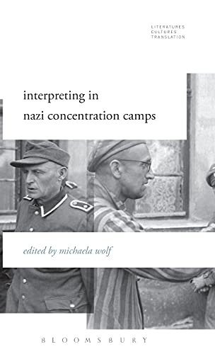 9781501313264: Interpreting in Nazi Concentration Camps (Literatures, Cultures, Translation)
