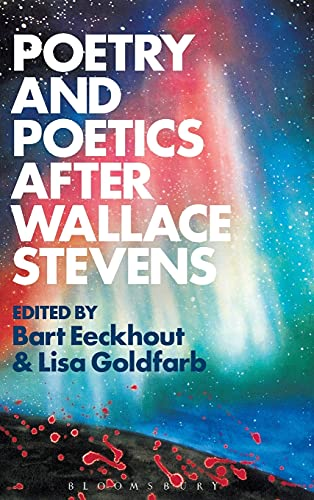 Poetry and Poetics after Wallace Stevens: Bloomsbury Academic