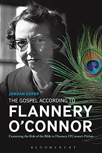 The Gospel According to Flannery O'Connor: Examining the Role of the Bible in Flannery O'...