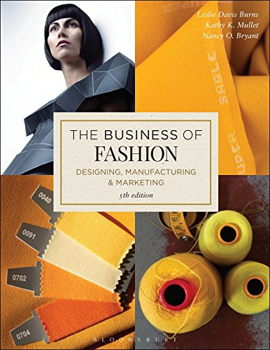Business Of Fashion, The: Designing, Manufacturing, And Marketing